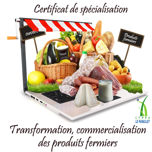certificat-spécialisation-transformation-commercialisation-produits-fermiers-cfppa-le-paraclet